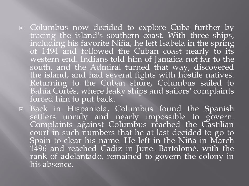  Columbus now decided to explore Cuba further by tracing the island s southern coast.