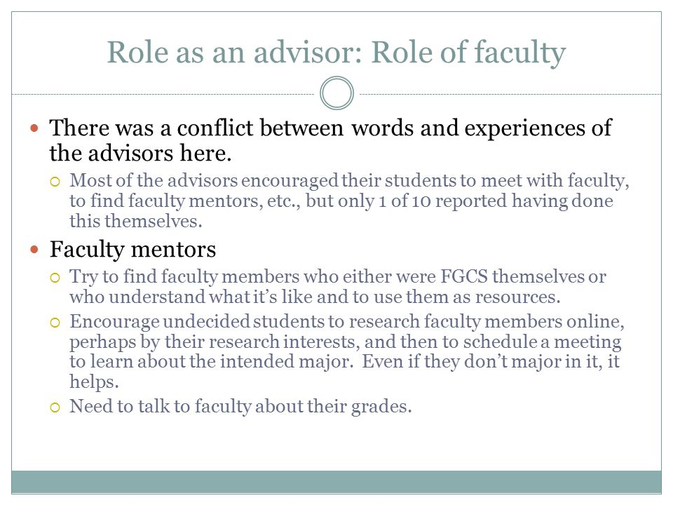 Role as an advisor: Role of faculty There was a conflict between words and experiences of the advisors here.
