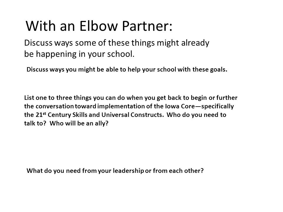 With an Elbow Partner: Discuss ways some of these things might already be happening in your school.