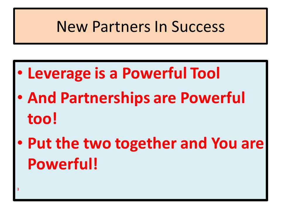 New Partners In Success The Four Golden Rules Of Partnerships by Alexander Taub From Forbes on-line 01/2013 There are four primary reasons behind partnerships.