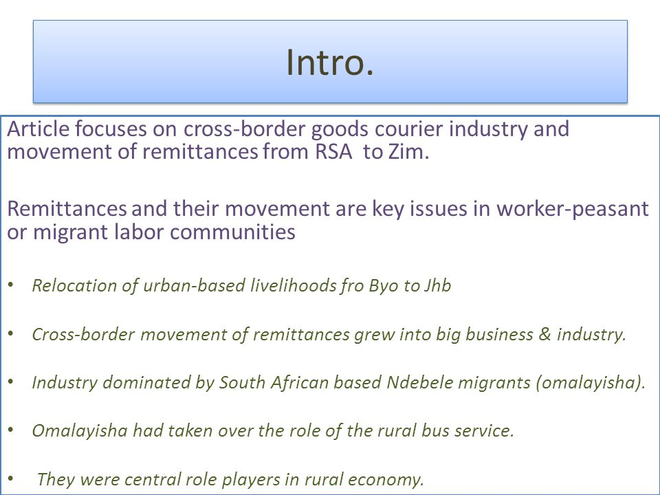 Intro. Article focuses on cross-border goods courier industry and movement of remittances from RSA to Zim. Remittances and their movement are key issu