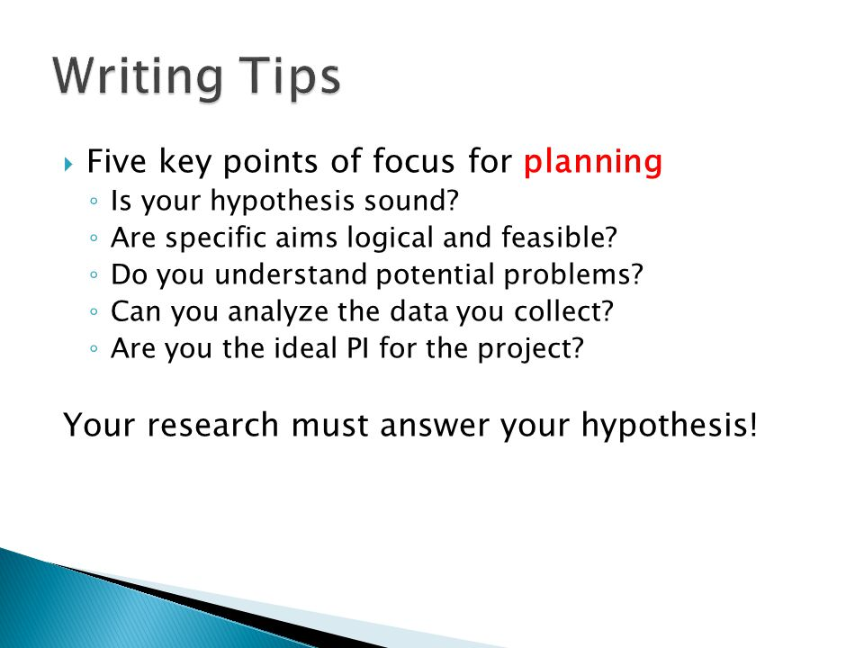  Five key points of focus for planning ◦ Is your hypothesis sound.
