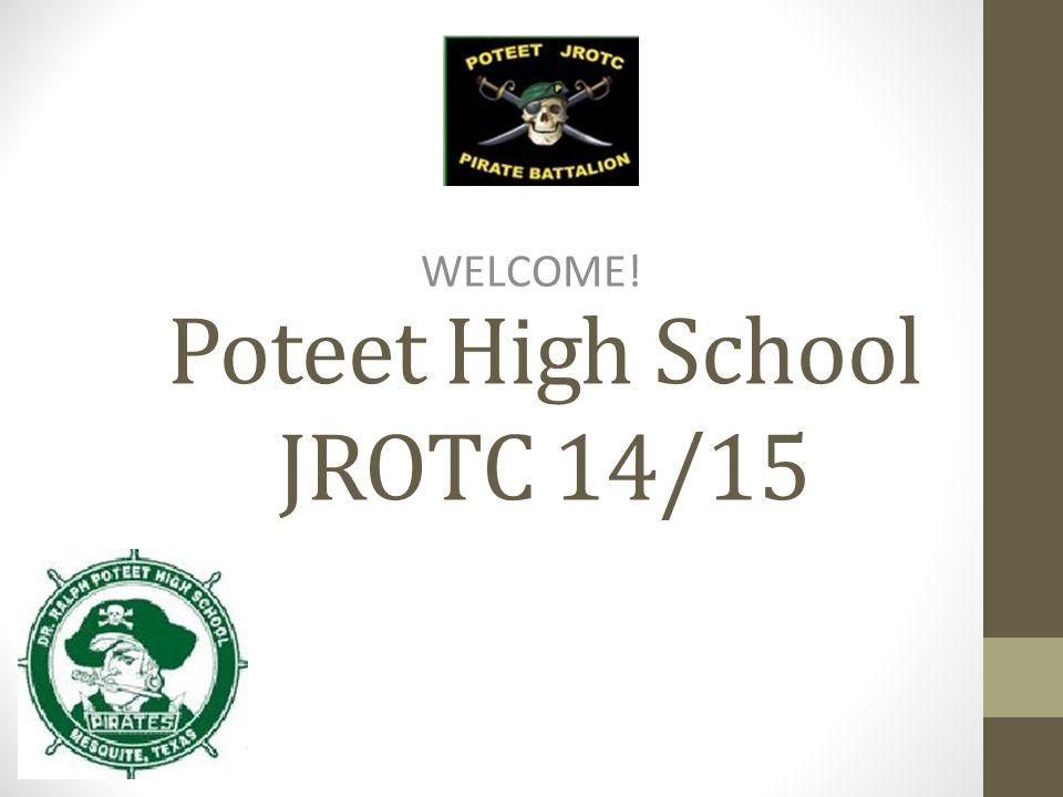 Poteet High School JROTC 14/15 WELCOME!