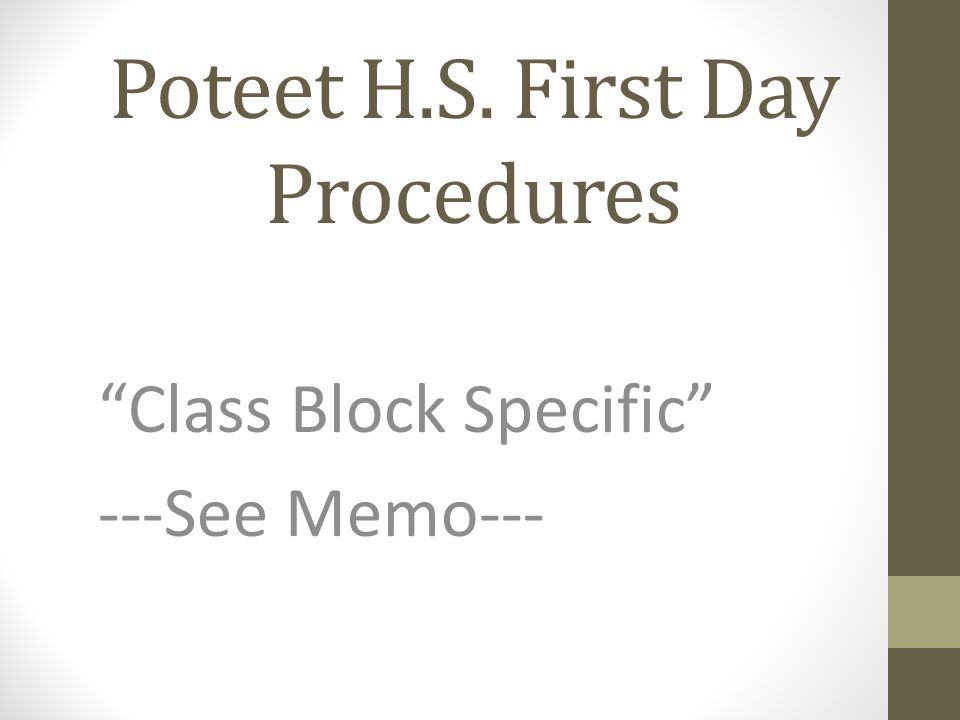 Poteet H.S. First Day Procedures Class Block Specific ---See Memo---