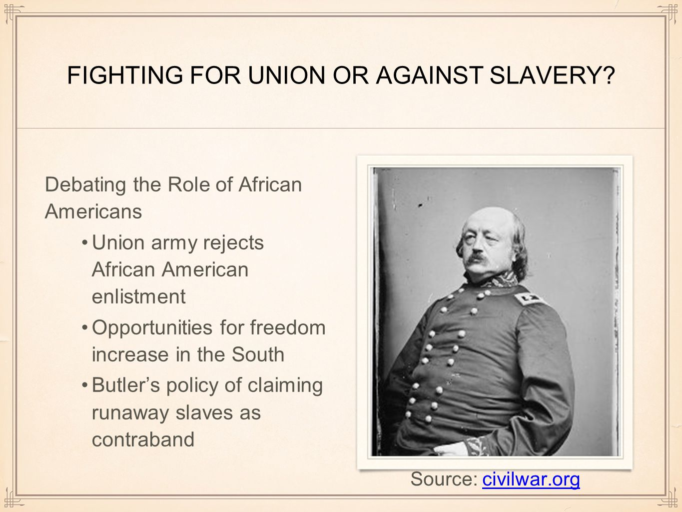 FIGHTING FOR UNION OR AGAINST SLAVERY.