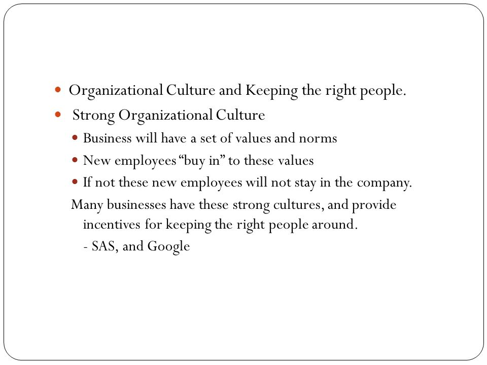 Organizational Culture and Keeping the right people.