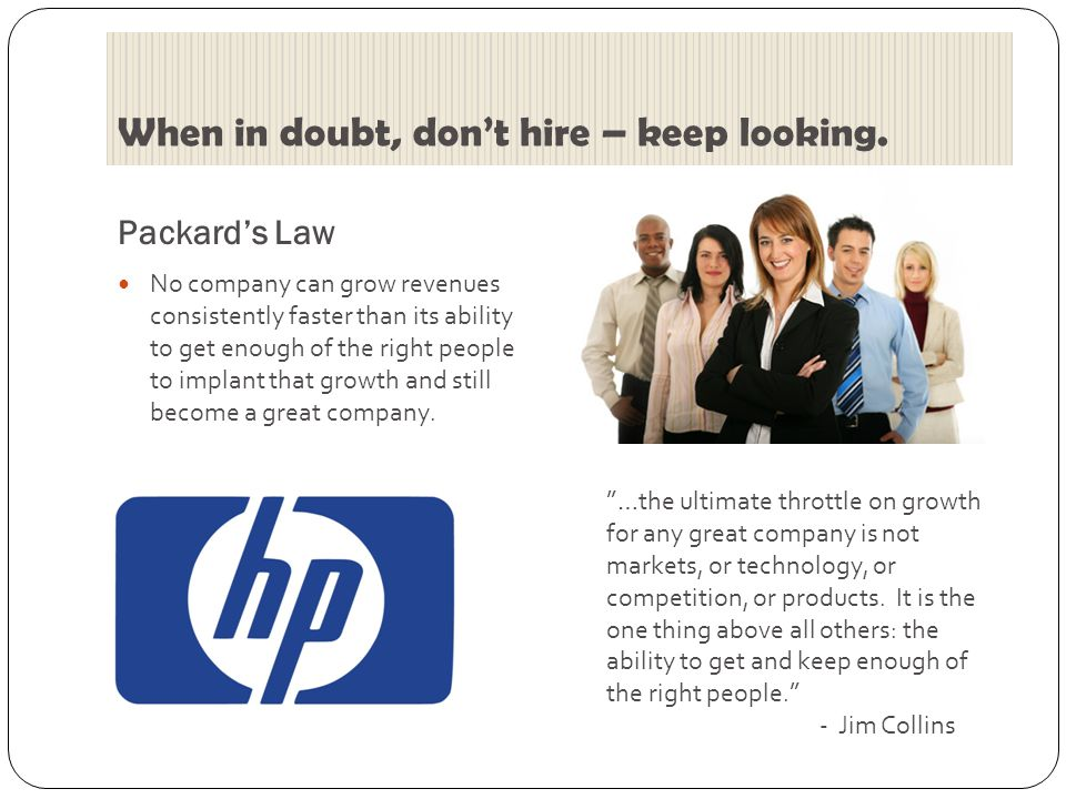 When in doubt, don't hire – keep looking.