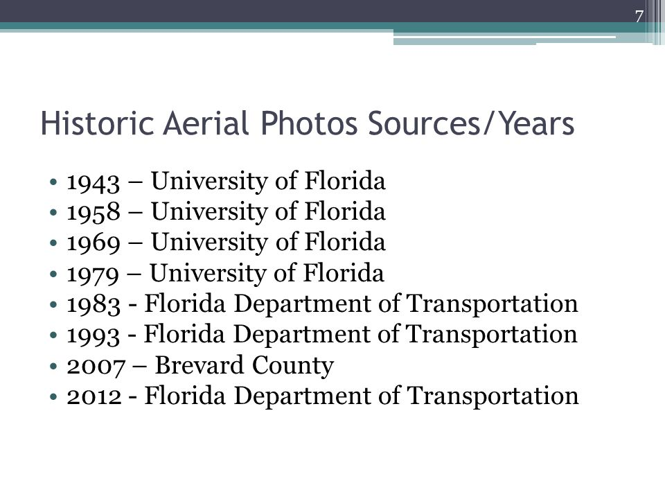 Historic Aerial Photos Sources/Years 1943 – University of Florida 1958 – University of Florida 1969 – University of Florida 1979 – University of Florida 1983 - Florida Department of Transportation 1993 - Florida Department of Transportation 2007 – Brevard County 2012 - Florida Department of Transportation 7