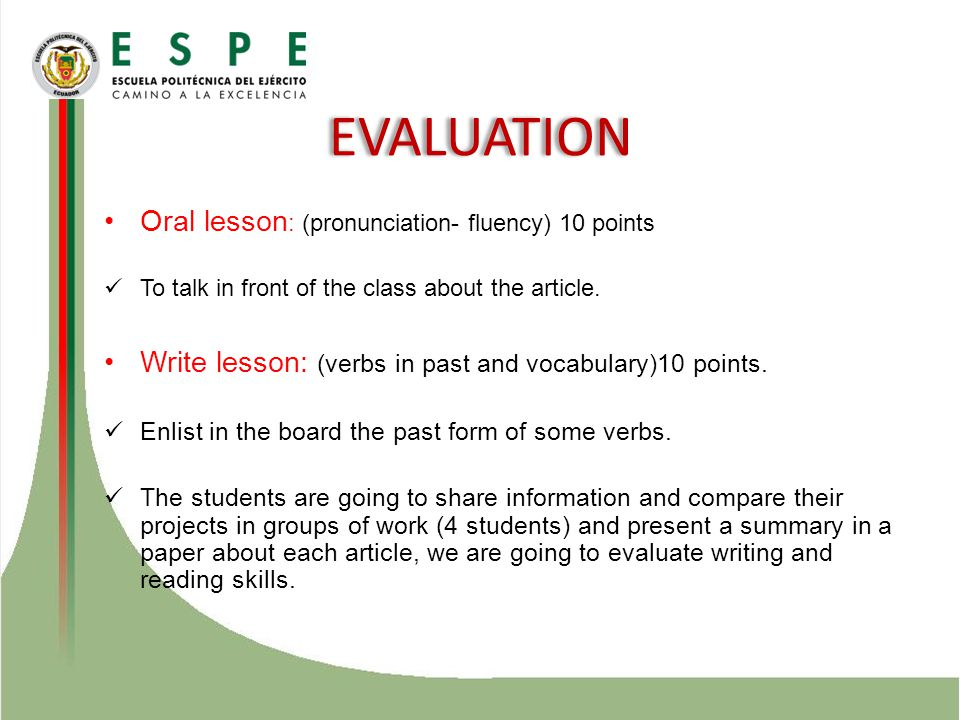 Oral lesson : (pronunciation- fluency) 10 points To talk in front of the class about the article.