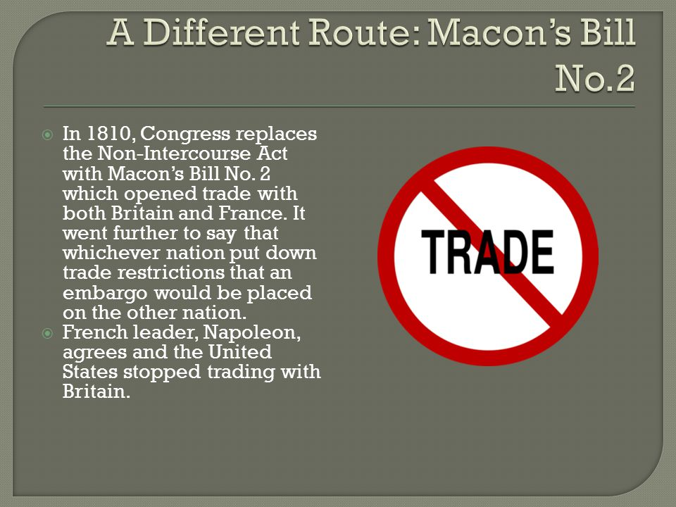  The British economy was hurt by the Americans refusal to trade.