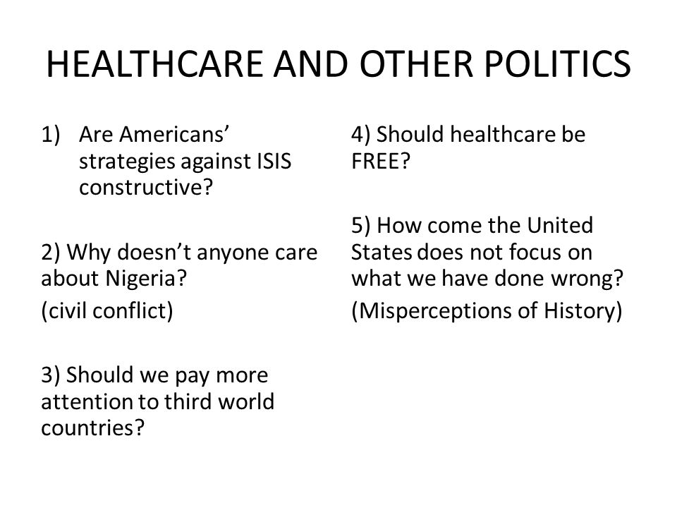 HEALTHCARE AND OTHER POLITICS 1)Are Americans' strategies against ISIS constructive.