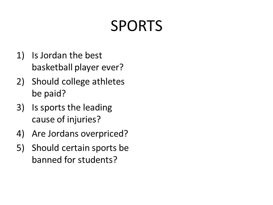 SPORTS 1)Is Jordan the best basketball player ever.