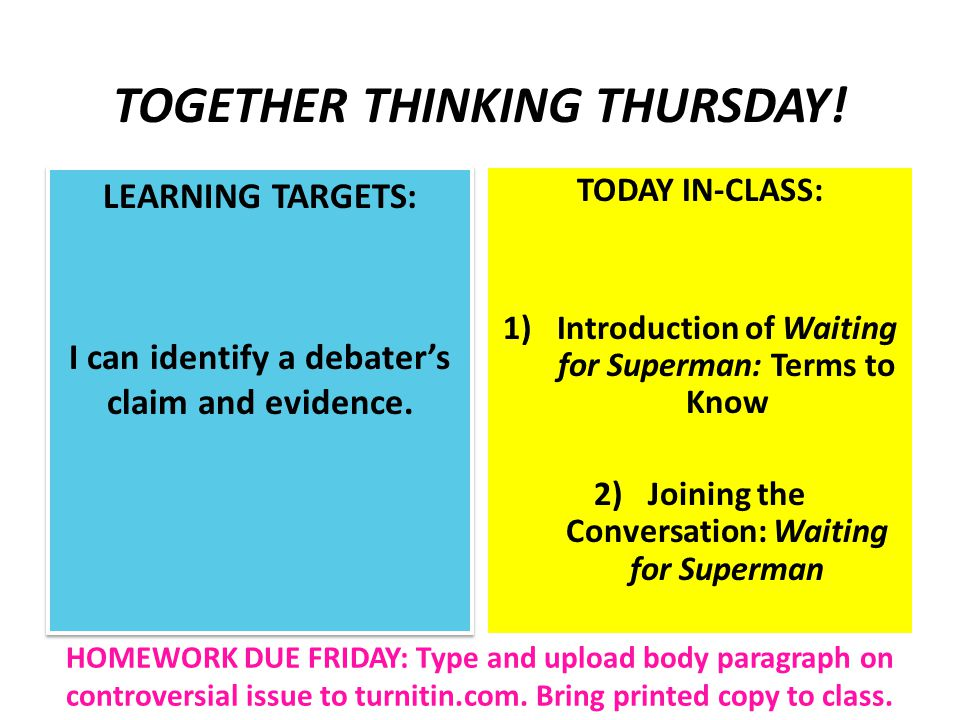 TOGETHER THINKING THURSDAY. LEARNING TARGETS: I can identify a debater's claim and evidence.