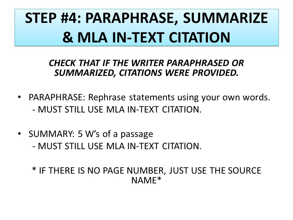 STEP #4: PARAPHRASE, SUMMARIZE & MLA IN-TEXT CITATION CHECK THAT IF THE WRITER PARAPHRASED OR SUMMARIZED, CITATIONS WERE PROVIDED.