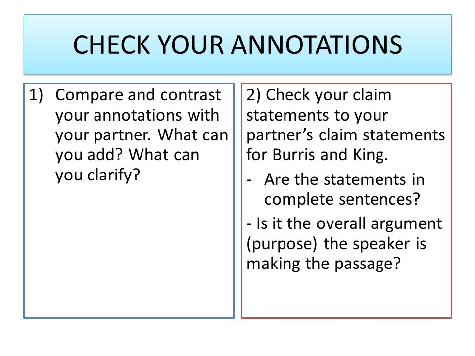 CHECK YOUR ANNOTATIONS 1)Compare and contrast your annotations with your partner.