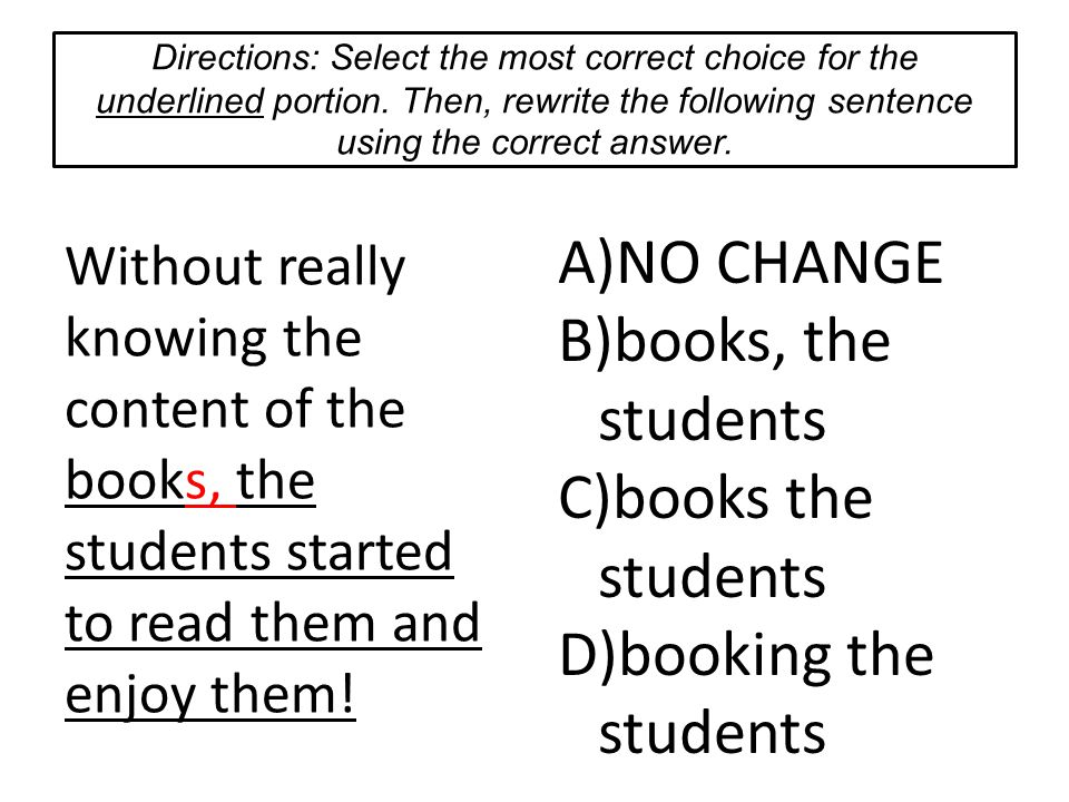 Without really knowing the content of the books, the students started to read them and enjoy them.