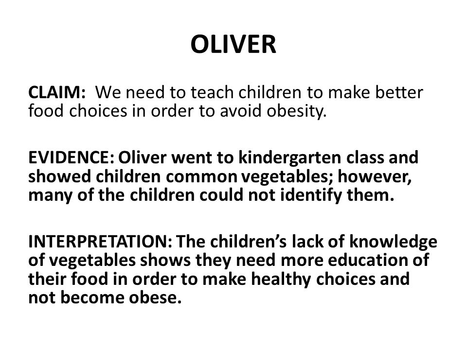 OLIVER CLAIM: We need to teach children to make better food choices in order to avoid obesity.