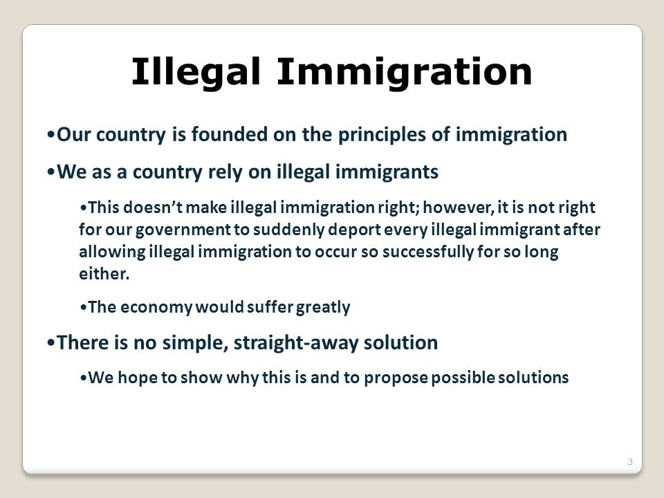 Illegal Immigration Our country is founded on the principles of immigration We as a country rely on illegal immigrants This doesn't make illegal immig