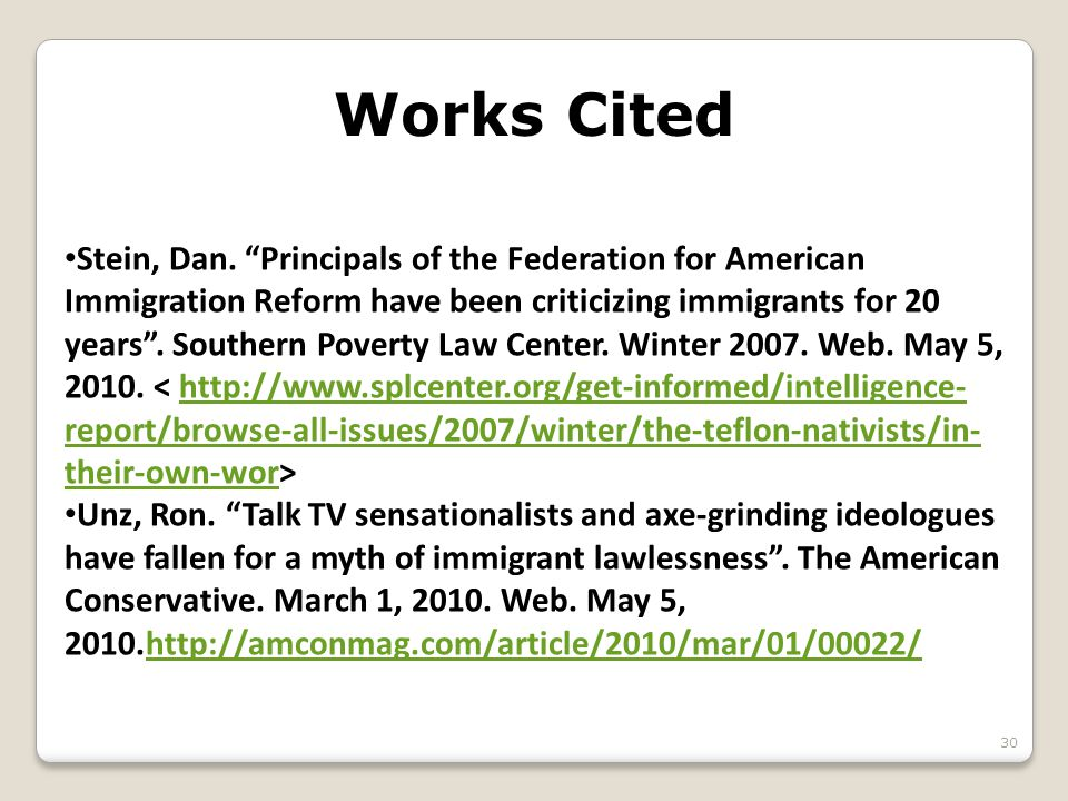 """Works Cited 30 Stein, Dan. """"Principals of the Federation for American Immigration Reform have been criticizing immigrants for 20 years"""". Southern Pove"""