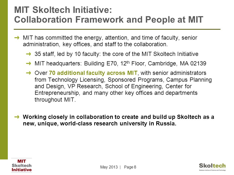 MIT Skoltech Initiative: Collaboration Framework and People at MIT ➜ MIT has committed the energy, attention, and time of faculty, senior administration, key offices, and staff to the collaboration.