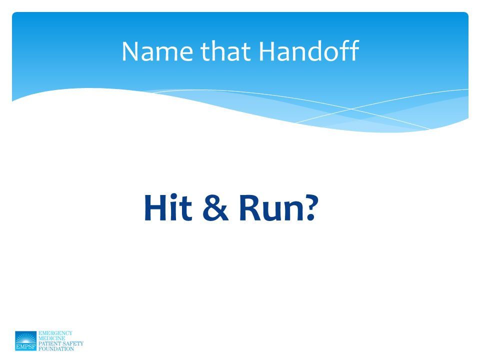 Name that Handoff Hit & Run