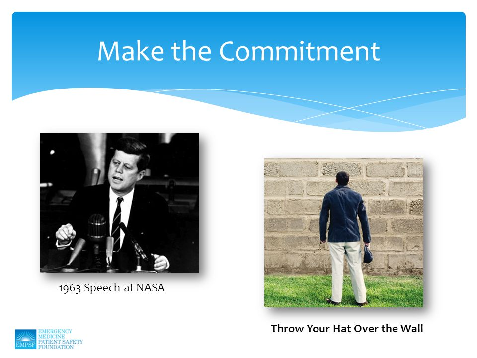Make the Commitment 1963 Speech at NASA Throw Your Hat Over the Wall