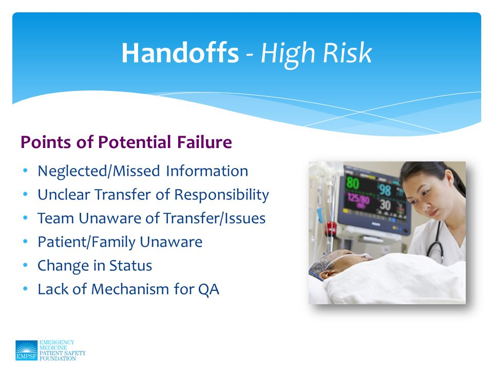 Neglected/Missed Information Unclear Transfer of Responsibility Team Unaware of Transfer/Issues Patient/Family Unaware Change in Status Lack of Mechanism for QA Handoffs - High Risk Points of Potential Failure