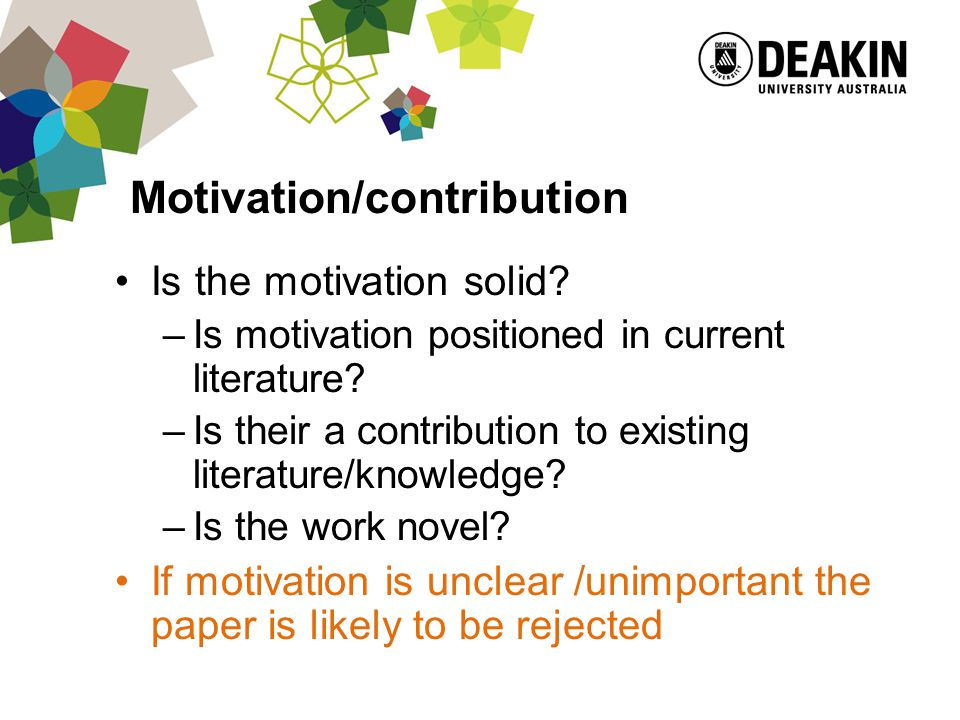 Motivation/contribution Is the motivation solid. –Is motivation positioned in current literature.