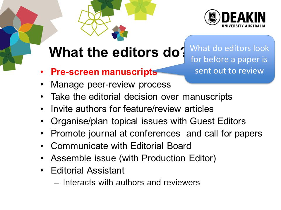 Context With changes to the ERA – emphasis is now on quality rather quantity –Publishing is now more competitive, rejection rates are higher –Editors are seeking to raise the ranking/profile of their journals – using esteem factors