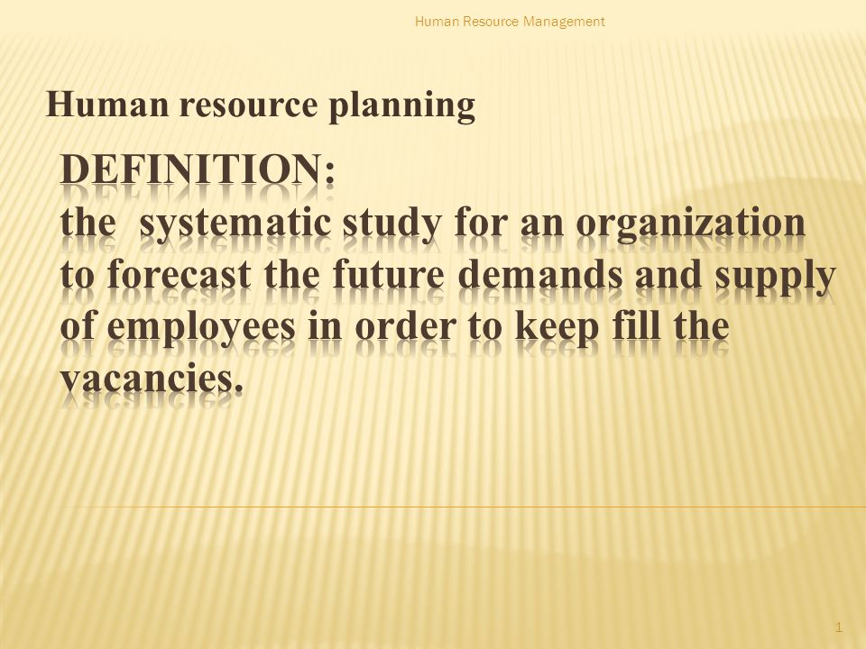 Human resource planning 1 Human Resource Management