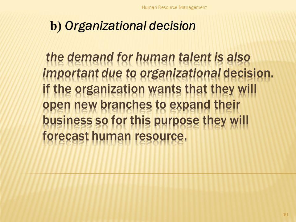 b) Organizational decision 10 Human Resource Management
