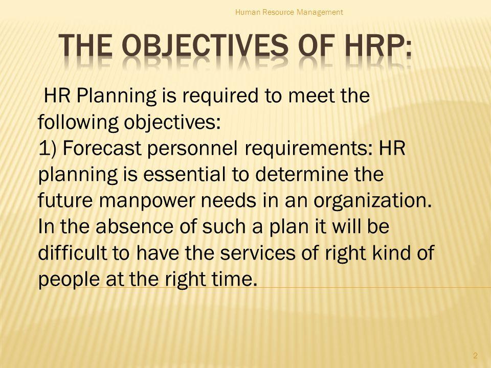 c ) Workforce factors: 13 Human Resource Management