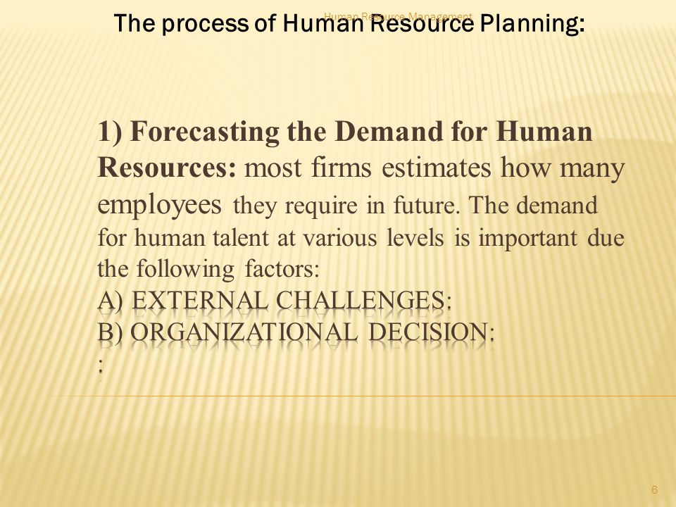 The process of Human Resource Planning: 6 Human Resource Management