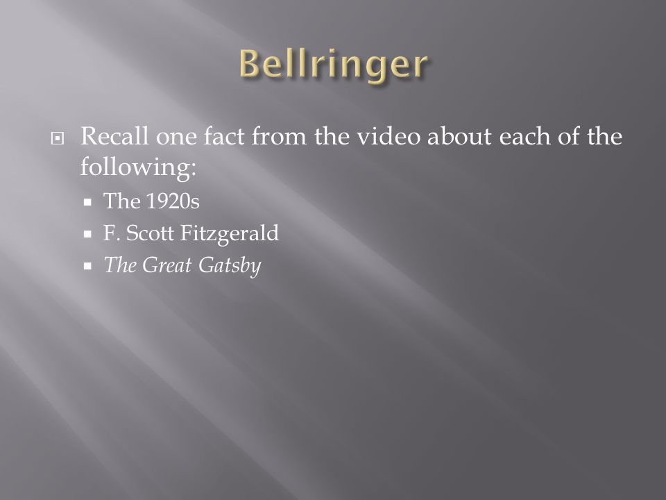  Recall one fact from the video about each of the following:  The 1920s  F.