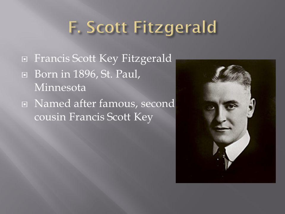  Francis Scott Key Fitzgerald  Born in 1896, St.