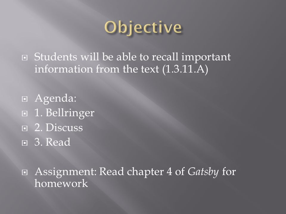  Students will be able to recall important information from the text (1.3.11.A)  Agenda:  1.