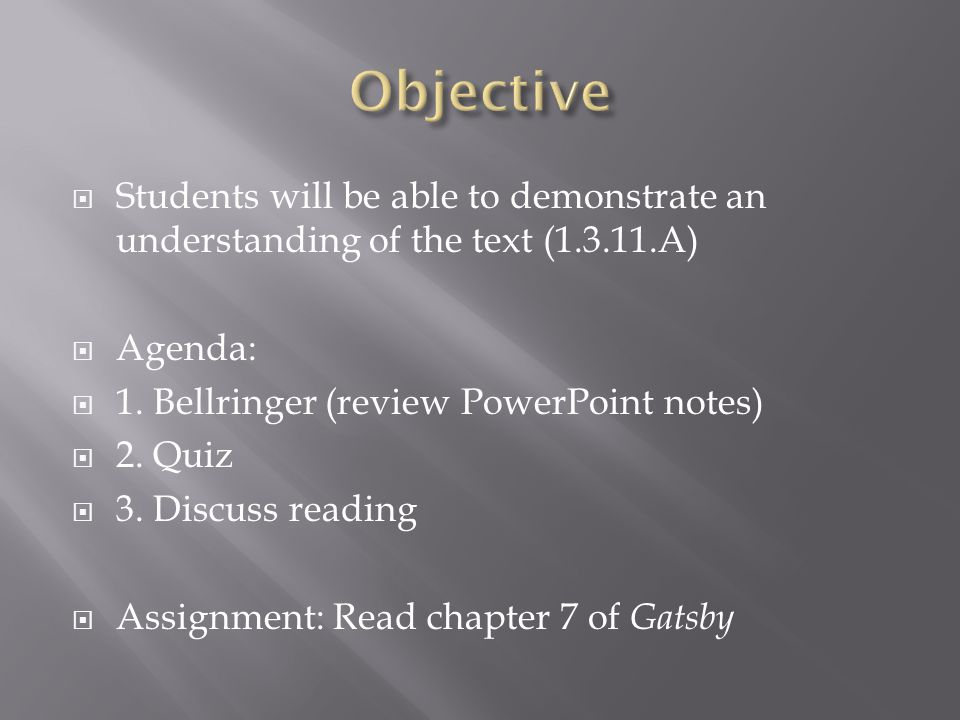  Students will be able to demonstrate an understanding of the text (1.3.11.A)  Agenda:  1.