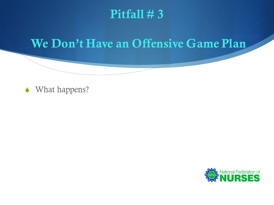 Pitfall # 3 We Don't Have an Offensive Game Plan  What happens