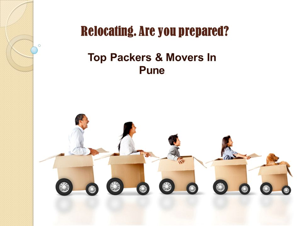 Relocating. Are you prepared? Top Packers & Movers In Pune