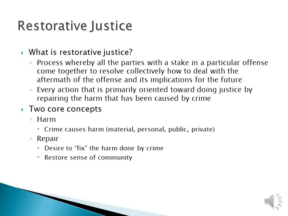  What is reintegrative shaming? ◦ Combines traditional shaming with restorative justice ◦ Initial disapproval by community followed by gestures of re