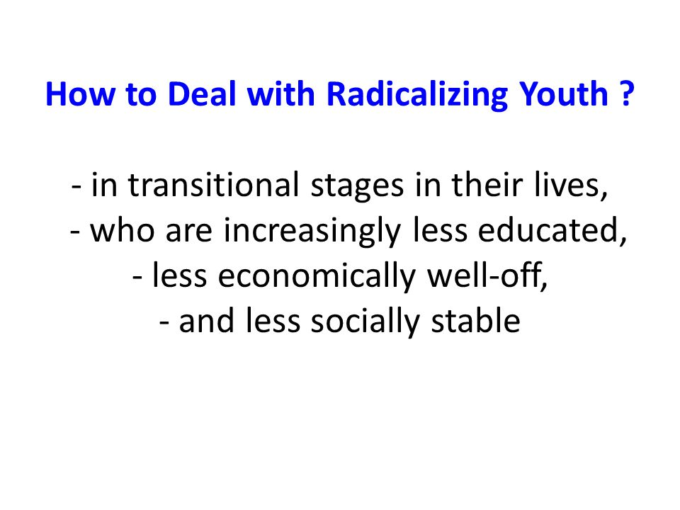 How to Deal with Radicalizing Youth .