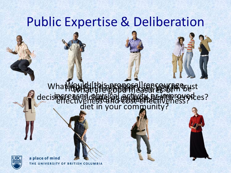 Public Expertise & Deliberation What are good measures of effectiveness and cost-effectiveness.