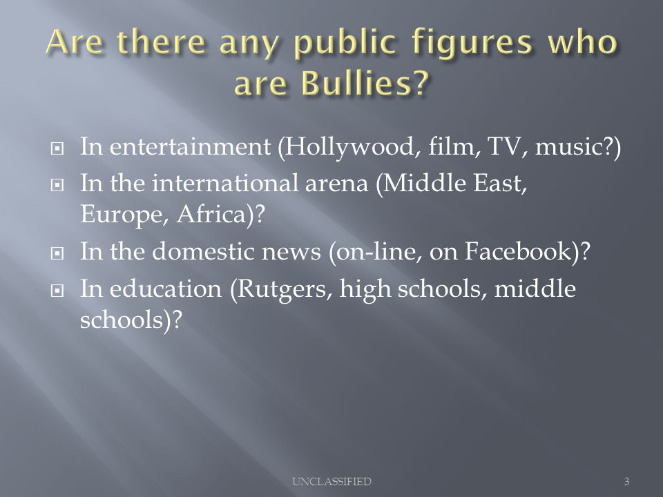  In entertainment (Hollywood, film, TV, music?)  In the international arena (Middle East, Europe, Africa).