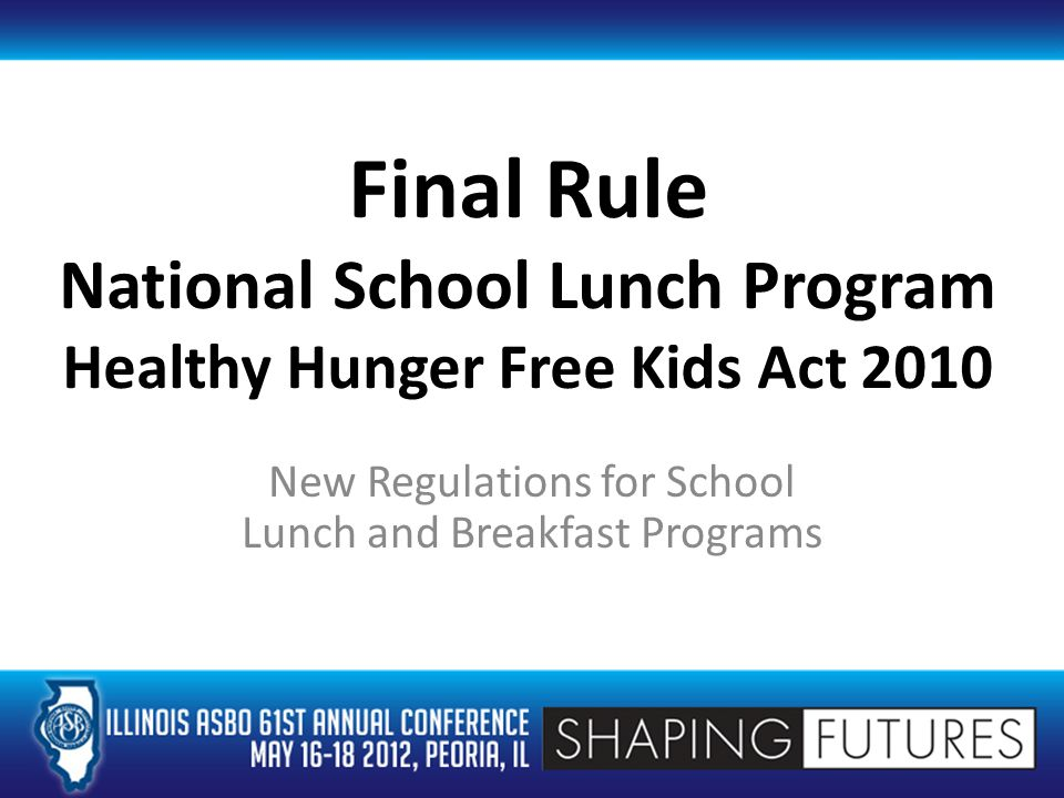 Final Rule National School Lunch Program Healthy Hunger Free Kids Act 2010 New Regulations for School Lunch and Breakfast Programs
