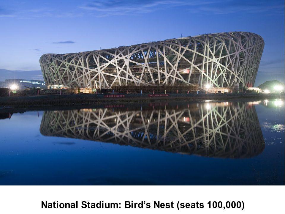 National Stadium: Bird's Nest (seats 100,000)
