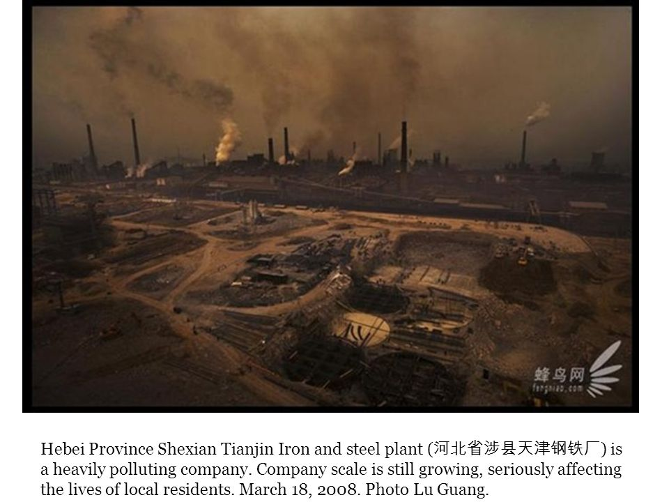 Hebei Province Shexian Tianjin Iron and steel plant ( 河北省涉县天津钢铁厂 ) is a heavily polluting company.