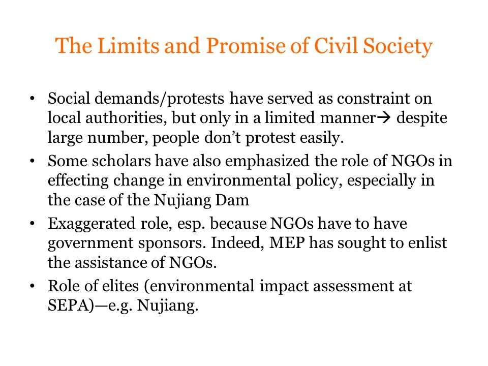 The Limits and Promise of Civil Society Social demands/protests have served as constraint on local authorities, but only in a limited manner  despite large number, people don't protest easily.