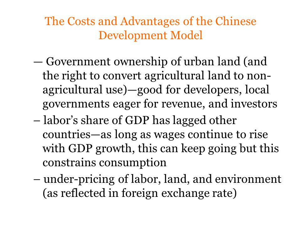 The Advantages… Attract investments to take advantage of cheap labor, cheap land, and cheap environment  World's workshop Learning by doing; Agglomeration and spillover effects: backward and forward linkages