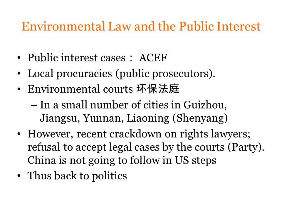 Environmental Law and the Public Interest Public interest cases : ACEF Local procuracies (public prosecutors).