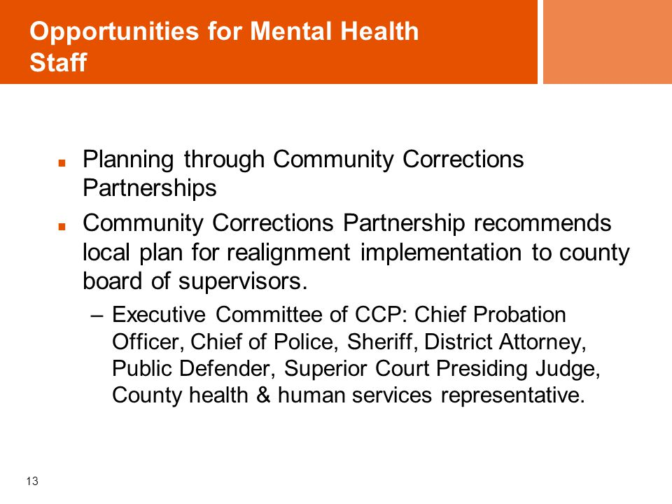 Opportunities for Mental Health Staff Planning through Community Corrections Partnerships Community Corrections Partnership recommends local plan for
